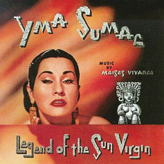 Yma_sumac_-legend_of_the_sun_virgin